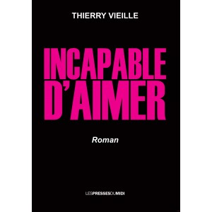 INCAPABLE D'AIMER de...