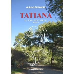 TATIANA - LA SAGA DES...