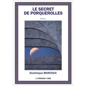 LE SECRET DE PORQUEROLLES...