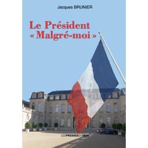 Le Président «Malgré-moi»...