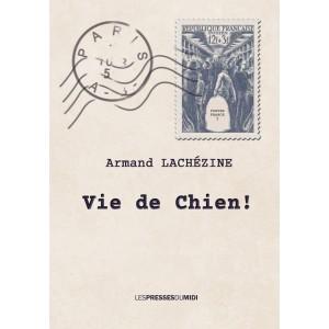 Vie de Chien ! de Armand...