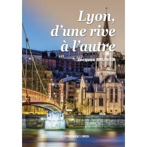 Lyon, d'une rive à l'autre...