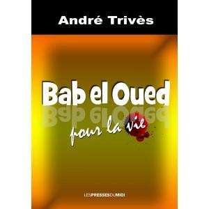 Bab el Oued pour la vie...