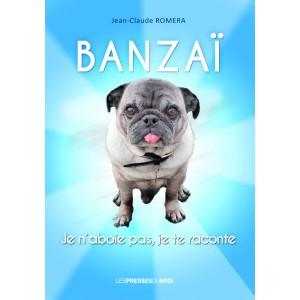 Banzaï Je n'aboie pas, je...