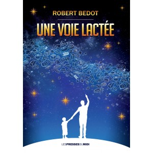 UNE VOIE LACTÉE de Robert...