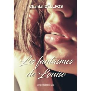 LES FANTASMES DE LOUISE de...