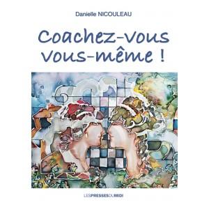 Coachez-vous vous-même ! ...