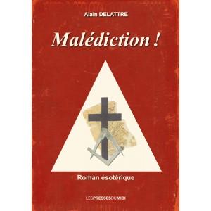 MALEDICTION!d'AlainDELATTRE