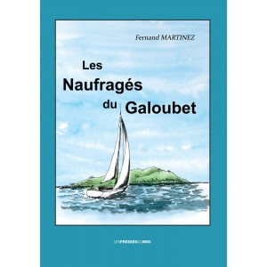 LES NAUFRAGÉS DU GALOUBET...