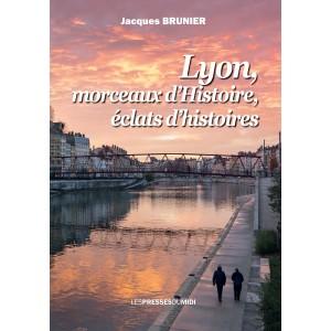 LYON, MORCEAUX D'HISTOIRE,...