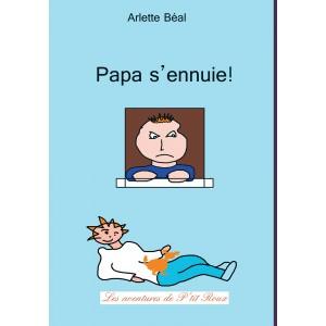 Papa s'ennuie! d'Arlette Béal