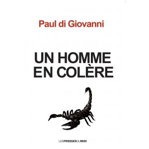 UN HOMME EN COLÈRE de Paul...