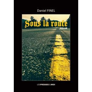Sous la route de Daniel...