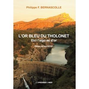 L'OR BLEU DU THOLONET de...