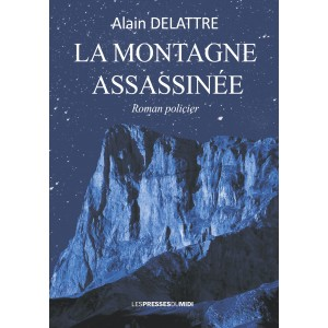 LA MONTAGNE ASSASSINÉE...